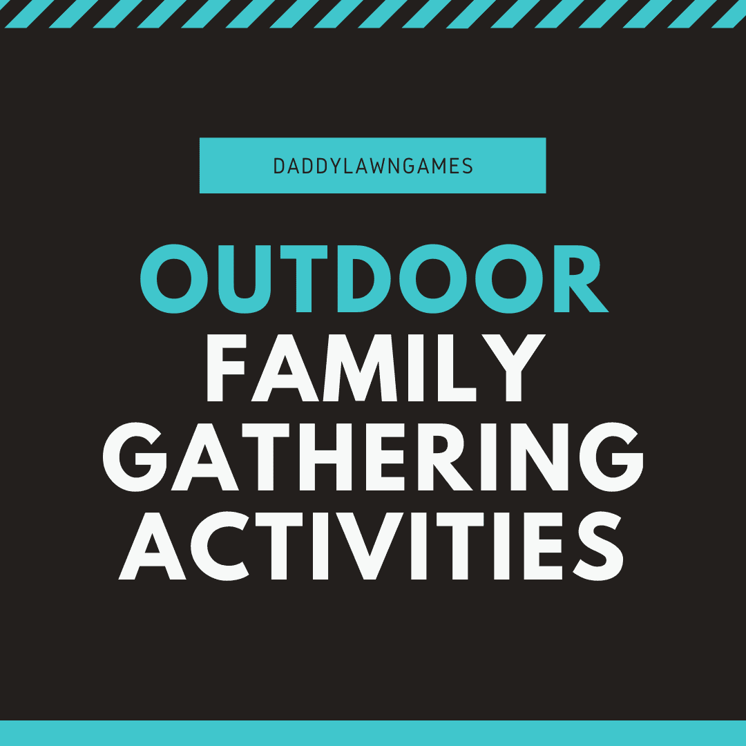 family gathering games for outdoors