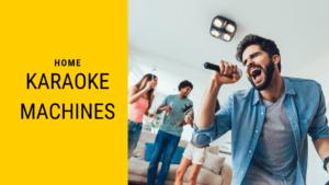 Home Karaoke Machines