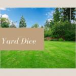 best yard dice